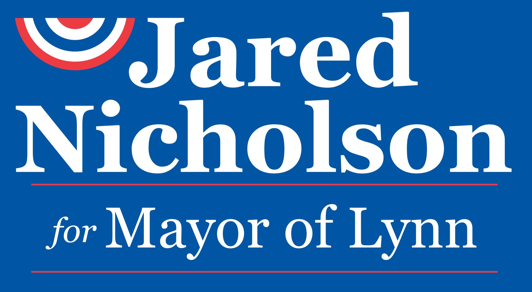 Jared Nicholson for Mayor of Lynn